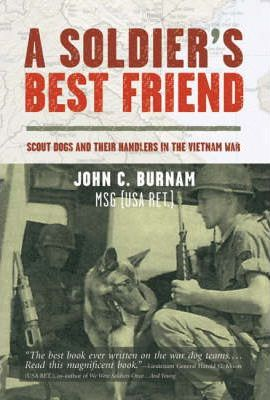 Soldier's Best Friend: Scout Dogs and Their Handlers in the Vietnam War