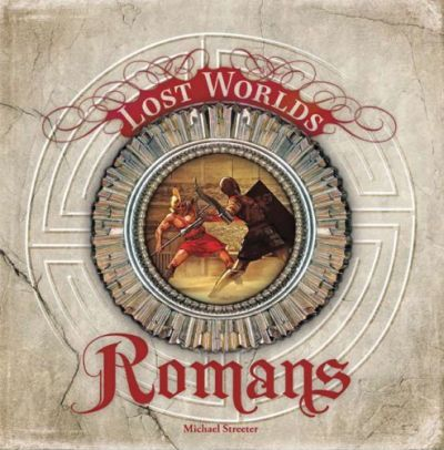 The Romans (Lost Worlds)