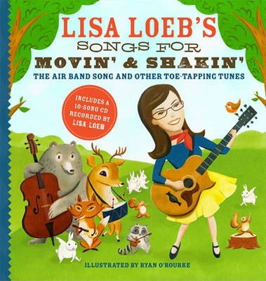 Lisa Loeb's Songs for Movin' and Shakin' The Air Band Song and Other Toe-Tapping Tunes