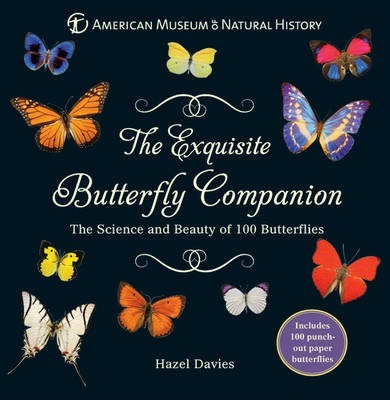 The Exquisite Butterfly Companion : The Science and Beauty of 100 Butterflies