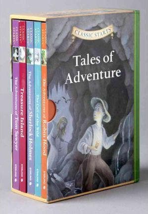 Classic Starts Tales Of Adventure Sterling Publishing Company