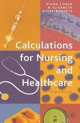 Calculations for Nursing and Healthcare 2005