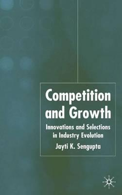 Competition and Growth  Innovations and Selection in Industry Evolution