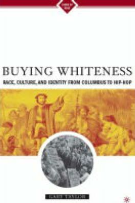 Buying Whiteness  Race, Sex and Slavery from the English Renaissance to African-American Literature