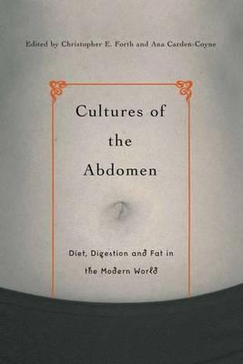 Cultures of the Abdomen : Diet, Digestion, and Fat in the Modern World – Ana Carden-Coyne