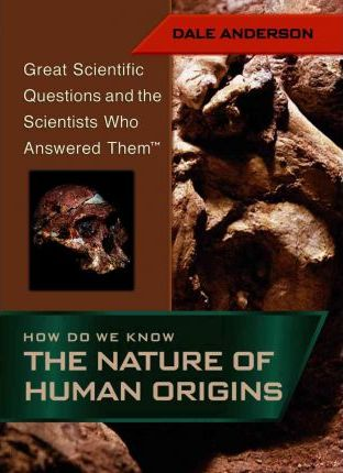 How Do We Know the Nature of Human Origins