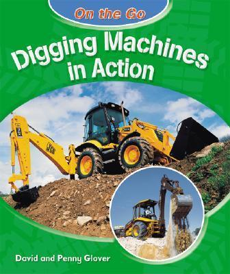 Digging Machines in Action