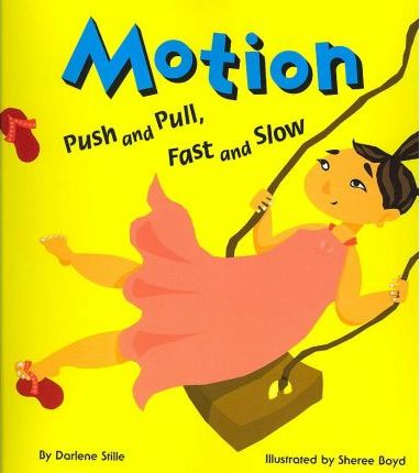 Motion : Push and Pull, Fast and Slow