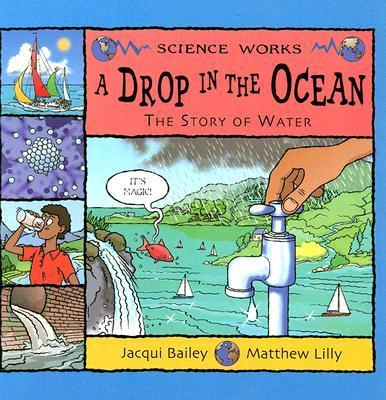 A Drop in the Ocean : The Story of Water