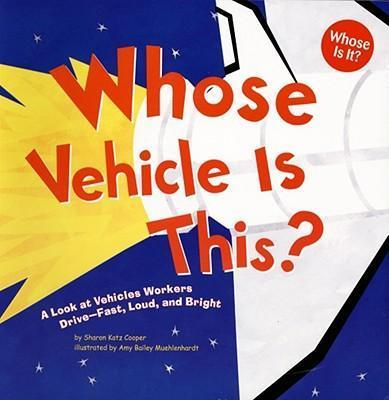 Whose Vehicle Is This? : A Look at Vehicles Workers Drive - Fast, Loud, and Bright
