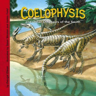 Coelophysis and Other Dinosaurs of the South