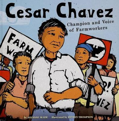 Cesar Chavez  Champion and Voice of Farmworkers