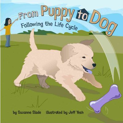 From Puppy To Dog By Suzanne Slade