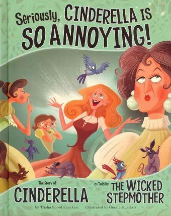 Seriously, Cinderella Is So Annoying!