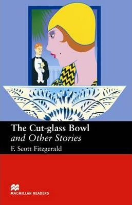 The The Cut Glass Bowl and Other Stories: The Cut - Glass Bowl and Other Stories - Upper Intermediate Reader Upper