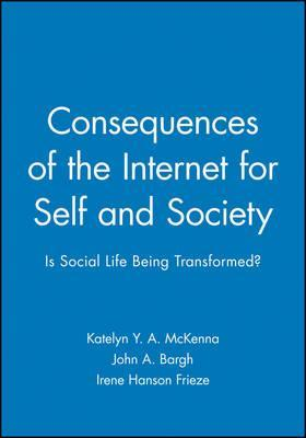 Consequences of the Internet for Self and Society 2002: v. 58, No. 1
