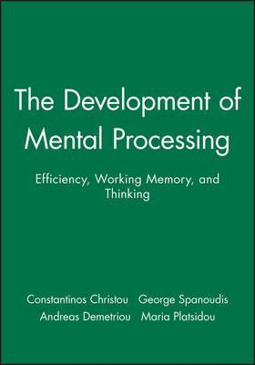 The Development Of Mental Processing Efficiency Working Memory And Thinking Paperback Monographs Society For Research In Child