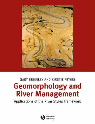 Geomorphology and River Management : Applications of the River Styles Framework