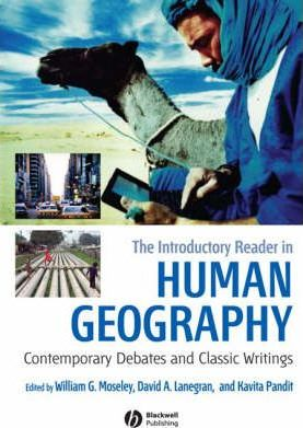 The Introductory Reader in Human Geography  Contemporary Debates and Classic Writings