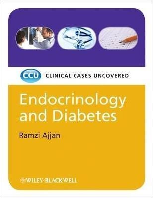 Endocrinology and Diabetes : Clinical Cases Uncovered