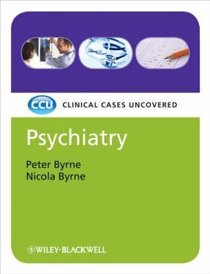 Psychiatry : Clinical Cases Uncovered