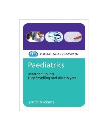 Paediatrics - Clinical Cases Uncovered