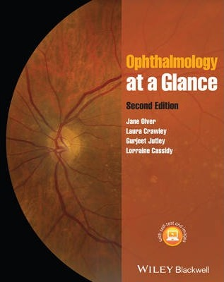 Ophthalmology at a Glance - Jane Olver, Lorraine Cassidy, Gurjeet Jutley, Laura Crawley