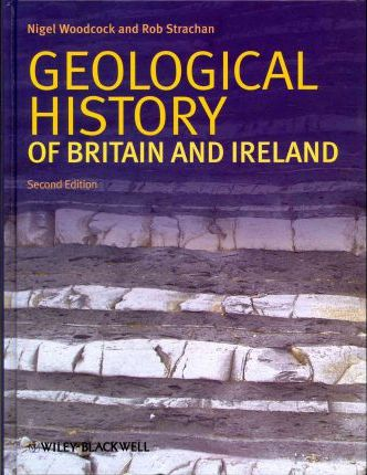 geological history of britain and irel and woodcock nigel h strachan r a