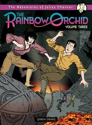 Adventures of Julius Chancer: The Rainbow Orchid: Volume 3