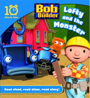 Bob the Builder: Lofty and the Monster