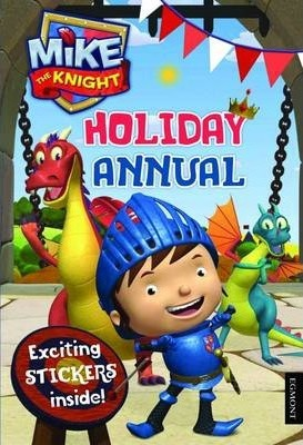 Mike the Knight Holiday Annual 2013