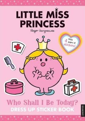 Little Miss Princess: Who Shall I be Today?