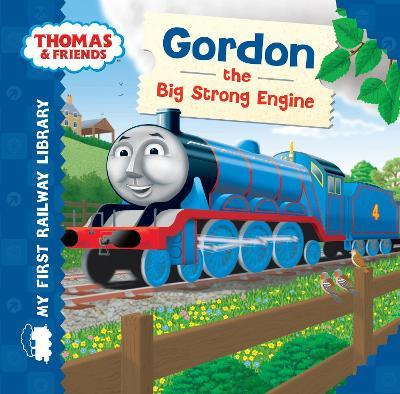 Thomas & Friends: My First Railway Library: Gordon the Big Strong Engine