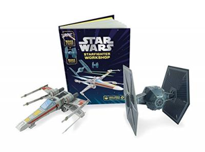 Star Wars: Starfighter Workshop : Make your own X-wing and TIE fighter