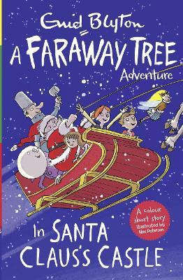 In Santa Claus's Castle : A Faraway Tree Adventure