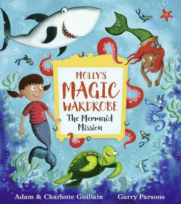 Molly's Magic Wardrobe: The Mermaid Mission