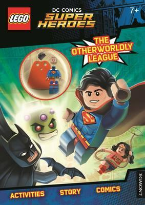 LEGO (R) DC Comics Super Heroes: The Otherworldy League! (Activity Book with Superman Minifigure) : The Otherworldy League! (Activity Book with Superman Minifigure)