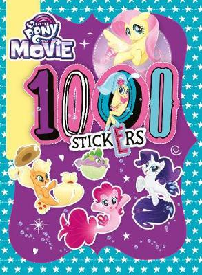 My Little Pony Movie: 1000 Sticker Activity Book