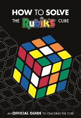 How To Solve The Rubik's Cube : 9781405291354