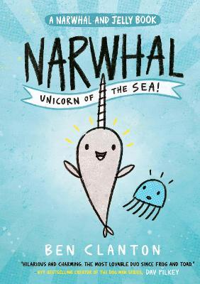 Narwhal: Unicorn of the Sea! (Narwhal and Jelly 1) Cover Image