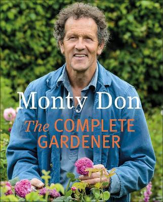 The Complete Gardener : Monty Don : 9781405342704