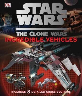Star Wars Clone Wars Incredible Vehicles