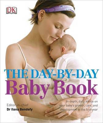 Astrosadventuresbookclub.com The Day-by-Day Baby Book : In-depth, Daily Advice on Your Baby's Growth, Care, and Development in the First Year Image