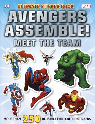 Marvel Avengers Assemble! Ultimate Sticker Book Meet the Team