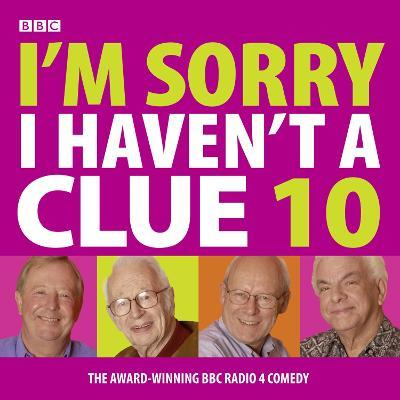 I'm Sorry I Haven't A Clue : Volume 10