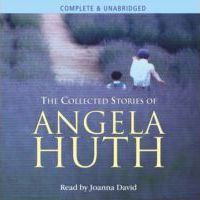 Collected Stories of Angela Huth, The