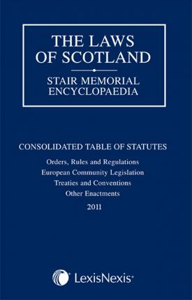 The Laws of Scotland: Consolidated Table of Statutes 2011