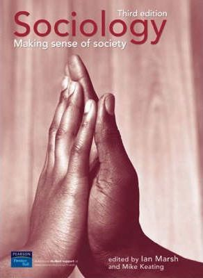 Online Course Pack SociologyMaking Sense of Society with OneKey WebCT Access Card Marsh, Sociology 3e