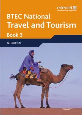 BTEC Nationals Travel and Tourism Student Book 3: book 3