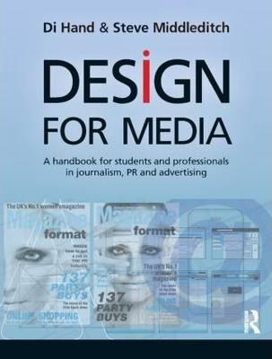 Design for Media: A Handbook for Students and Professionals in Journalism, PR, and advertising